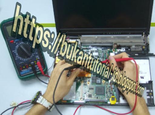 Kerusakan laptop, service laptop, laptop, perbaikan laptop