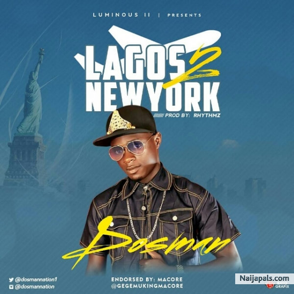 Dosman - Lagos 2 New York (Produce By Sensebeat)