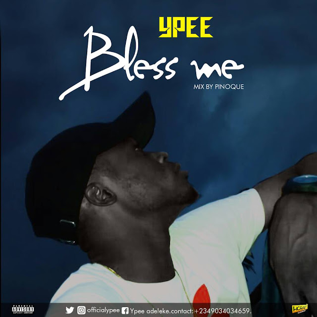 [Music] Ypee - Bless Me | @OfficialYpee