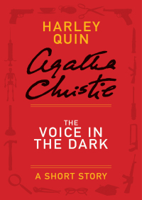 The Voice in the Dark By Agatha Christie