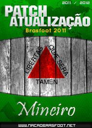 Patch Atualização Mineiro 2012 - Brasfoot 2011