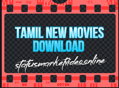 [Best 10+] Tamil New Movies Download | [ latest tamil movies download