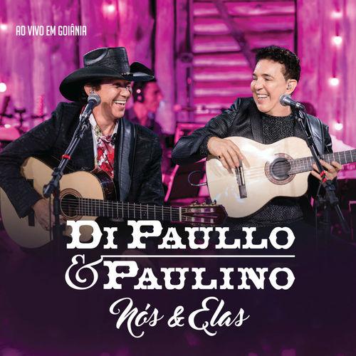 Di Paullo e Paulino – Nós & Elas – Ao Vivo (2018)