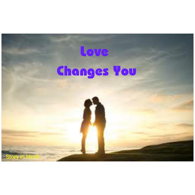 Love Changes Life | प्यार हमें बदल देता है | Story in Hindi | हिंदी में कहानी