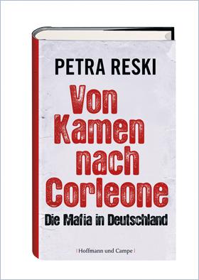 Cover des Buches 'Von Kamen nach Corleone' von Petra Reski. Entnommen der Webseite des Verlages Hoffmann und Campe.
