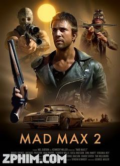 Max Điên 2: Chiến Binh Xa Lộ - Mad Max 2: The Road Warrior (1981) Poster