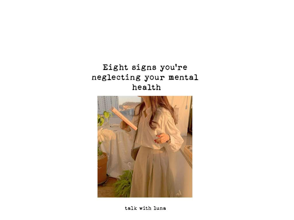 8 Sign You're Negleting Your Mental Health