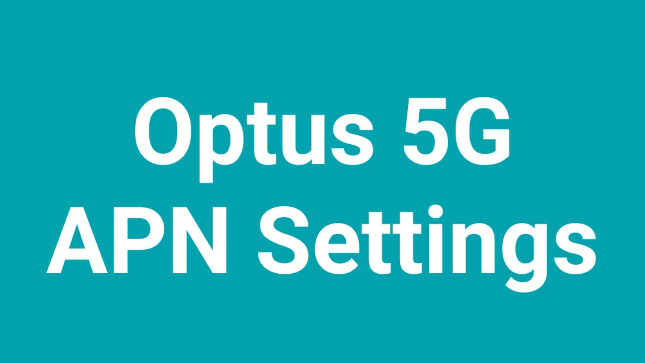 Optus 5G APN Settings