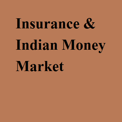 Insurance & Indian Money Market