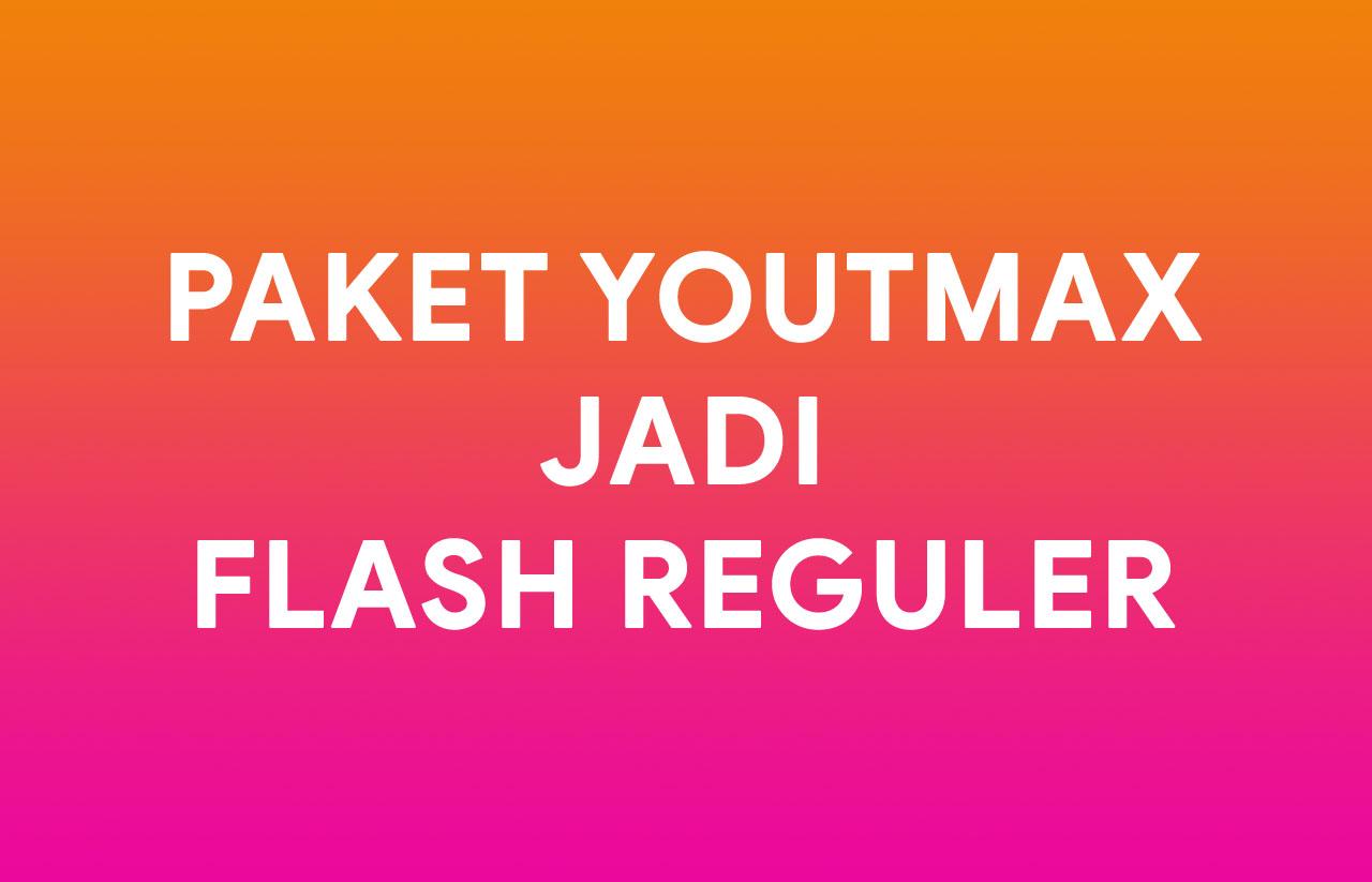 Cara merubah paket Youthmax menjadi paket kuota flash reguler