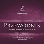"""Wojciech Bosak """"Przewodnik po małopolskich winnicach"""", Górczańska Organizacja Turystyczna, Kamienica 2015.jpg"""
