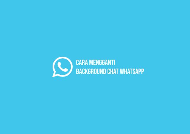 Cara Mengganti Background Chat Whatsapp