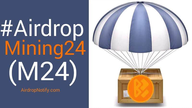Mining24 (M24) Crypto Airdrop Alert | Cryptocurrency Airdrop List