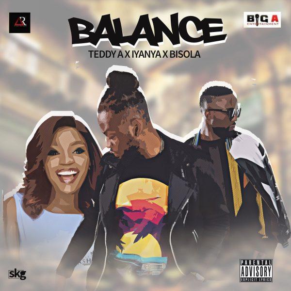 [Music] Teddy A – Balance ft Iyanya & Bisola | @badmanTeddyA , @iamBisola , @iyanya