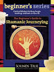 Sandra Ingerman - Shamanic Journeying A Beginner Guide