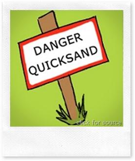 Danger-quicksand