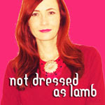 Not Dressed As Lamb