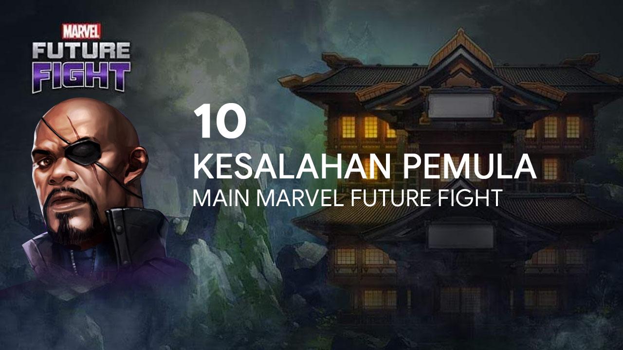10 Kesalahan pemula dalam bermain Marvel Future Fight