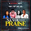 Music: Yohanna - Na You I go Praise