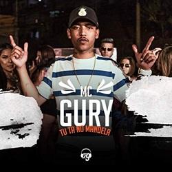 Capa Tu Ta No Mandela – MC Gury Mp3 Grátis