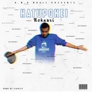 AUDIO | Wakwanza – Hatupokei Ushauri | Download New song