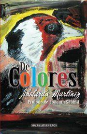 """""""De Colores"""", libro de poemas de Abelardo Martínez"""