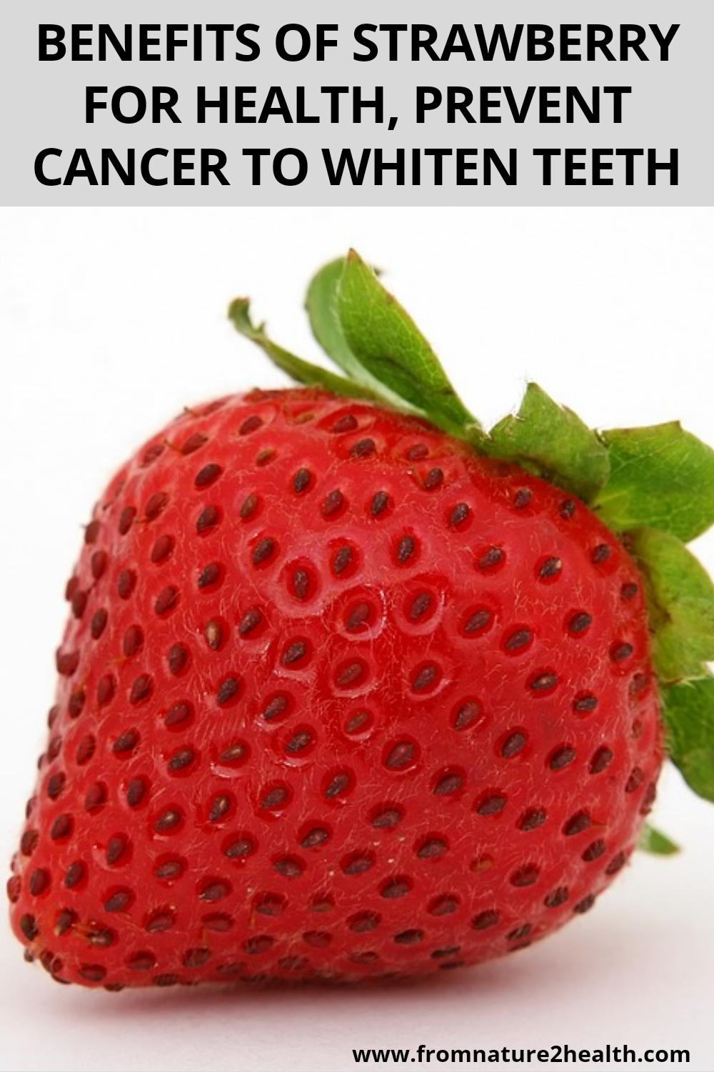 Benefits of Strawberry for Health, Prevent Cancer to Whiten Teeth