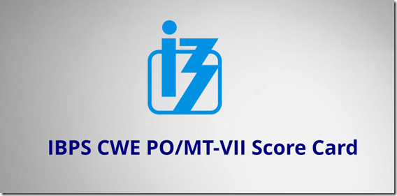 IBPS CWE PO/MT-VII Score Card  (for Interview)