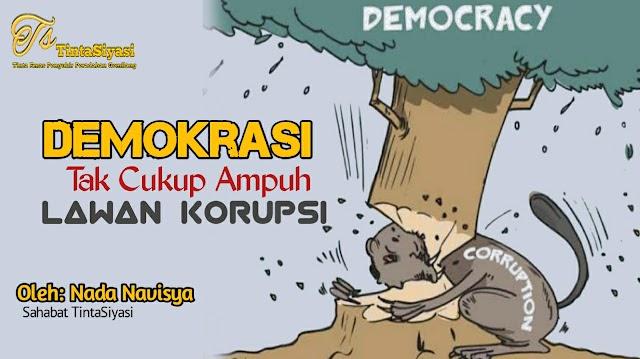 Demokrasi Tak Cukup Ampuh Lawan  Korupsi?