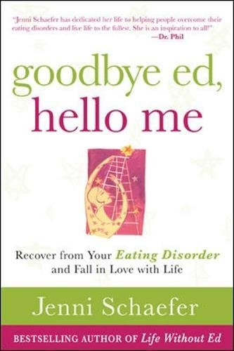 Goodbye Ed, Hello Me: Recover from Your Eating Disorder and Fall in Love with Life (NTC Self-Help) - Books Eating Disorders
