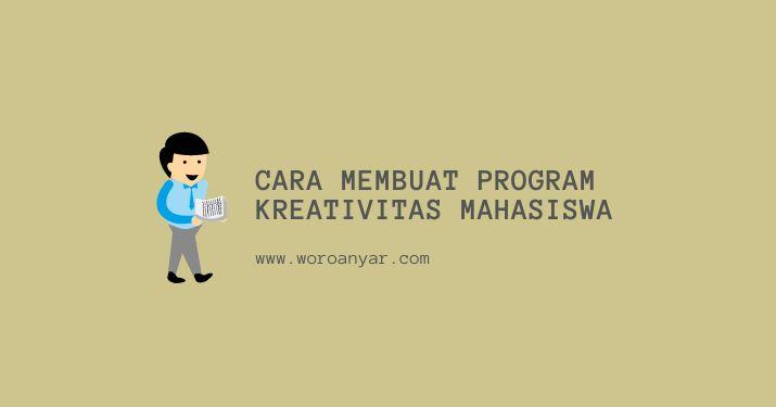Cara Membuat dan  Contoh Proposal Program Kreativitas Mahasiswa
