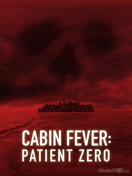 Trạm dừng chân tử thần 3: Hiểm họa chết người - Cabin Fever 3: Patient Zero 2014