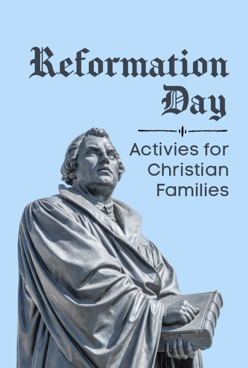 10 Reformation Day Activities for Christian Families #reformationday #halloweenalternative