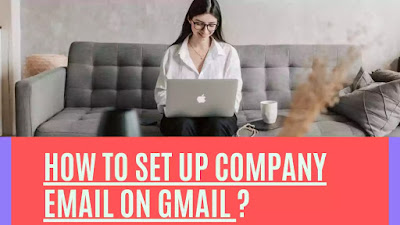 How to set up company email on gmail?