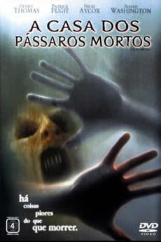 Capa A Casa dos Pássaros Mortos (2004) Dublado Torrent