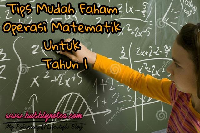 TIPS MUDAH FAHAM OPERASI MATEMATIK UNTUK TAHUN 1