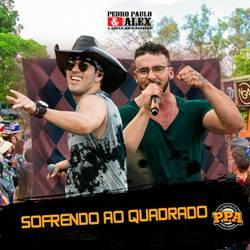Capa Sofrendo Ao Quadrado – Pedro Paulo e Alex Mp3 Grátis