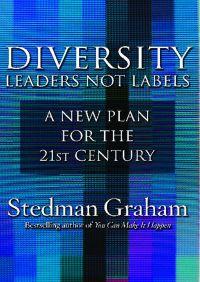 Diversity: Leaders Not Labels By Stedman Graham