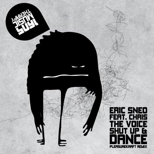 Eric Sneo ft. Chris The Voice - Shut Up and Dance (Pleasurekraft Remix)