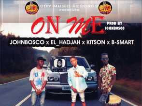 [MUSIC]: Johnbosco x El_Hadjah x Kitson x B-Smart – On Me (Mixed by Johnbosco)