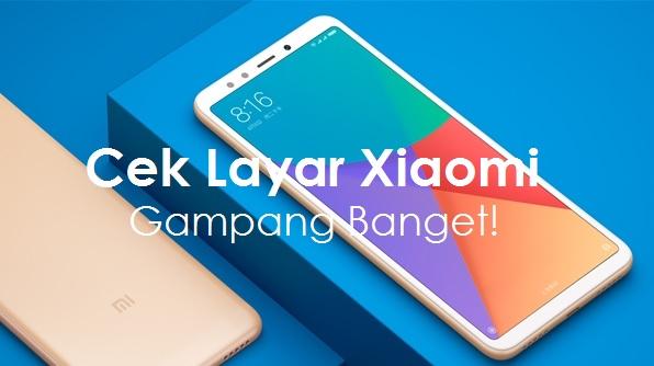 Cara Mengecek Jenis Layar LCD Xiaomi