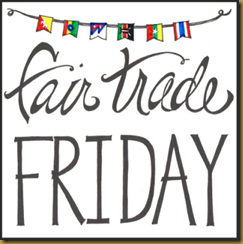 Fair Trade Friday
