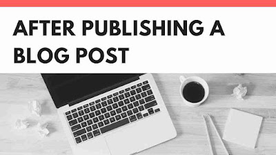 10 things to do after publishing your blog post