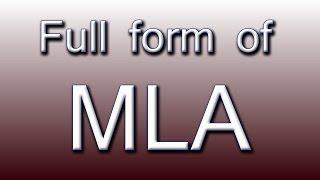 MLA की क्या फुलफोरम होती हैं ? MLA Ka Full Form?