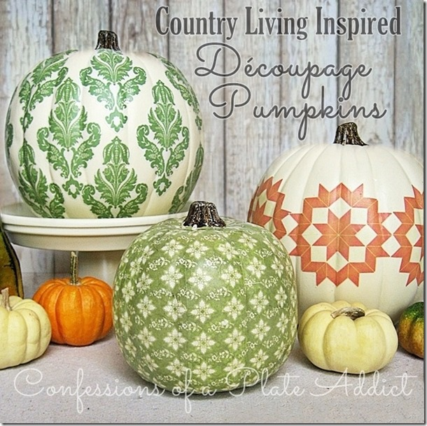 CONFESSIONS OF A PLATE ADDICT Country Living Inspired Découpage Pumpkins