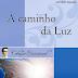 A Caminho da Luz - Emmanuel/Chico Xavier