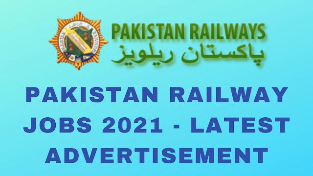 Pakistan Railway Jobs 2021 - Latest Advertisement
