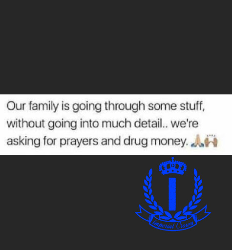 Our family is going through some stuff without going into much detail we're asking for players and drug money