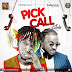 Download Music:Problinkz Ft. Peruzzi – Pick Call (Kilode)