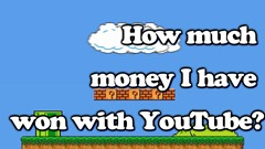 How much money I have won with YouTube